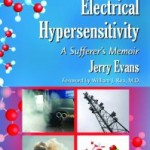 Chemical and Electrical Hypersensitivity: A Sufferer's Memoir
